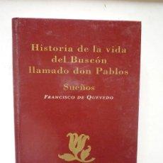 Libros de segunda mano: HISTORIA DE LA VIDA DEL BUSCÓN F QUEVEDO . Lote 19764176