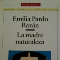 Libros de segunda mano: LA MADRE NATURALEZA. PARDO BAZAN EMILIA. 1996. ED. CÍRCULO DE LECTORES. Lote 19768908