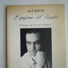 Libros de segunda mano: ESPEJISMO DEL PASADO, POR ALÍ RICH, 1ª EDIC. 1997. Lote 20021343