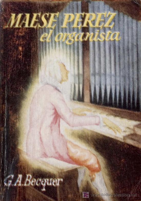 GUSTAVO ADOLFO BÉCQUER MAESE PÉREZ EL ORGANISTA 1950 PORTADA COLL * ENCICLOPEDIA PULGA LIB MINIATURA (Libros de Segunda Mano (posteriores a 1936) - Literatura - Narrativa - Otros)