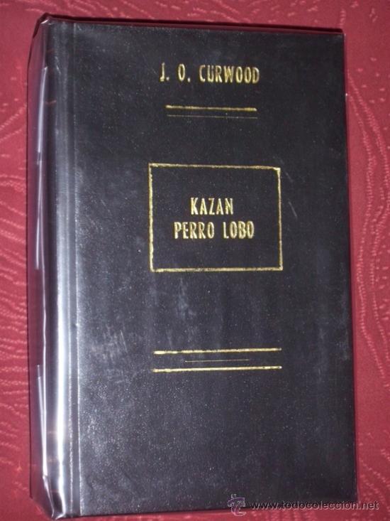 KAZÁN, PERRO LOBO POR JAMES OLIVER CURWOOD DE ED. JUVENTUD EN BARCELONA 1973 10ª EDICIÓN (Libros de Segunda Mano (posteriores a 1936) - Literatura - Narrativa - Otros)