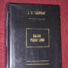 Libros de segunda mano: KAZÁN, PERRO LOBO POR JAMES OLIVER CURWOOD DE ED. JUVENTUD EN BARCELONA 1973 10ª EDICIÓN. Lote 37015121