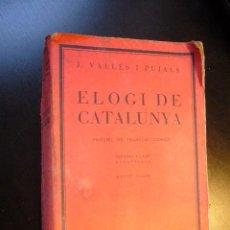 Libros de segunda mano: ELOGI DE CATALUNYA J.VALLES I PUJALS 1928 TERCERA EDICION ............CB3. Lote 23862186