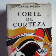 Libros de segunda mano: CORTE DE CORTEZA. DANIEL SUEIRO. PREMIO ALFAGUARA 1968 1ED.1969 395 PAG ED.5000 EJEMPLARES. Lote 20489290