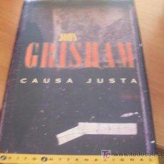 Libros de segunda mano: CAUSA JUSTA ( JOHN GRISHAM) TAPA DURA PRIMERA EDICION (LE1). Lote 21003301
