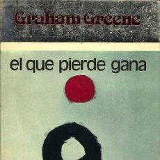 Libros de segunda mano: EL QUE PIERDE GANA / GRAHAM GREENE ; TRADUCCIÓN DE VICTORIA OCAMPO. Lote 21114835