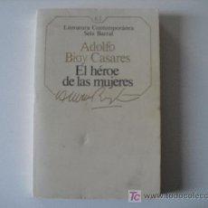 Libros de segunda mano: EL HÉROE DE LAS MUJERES - ADOLFO BIOY CASARES. SEIX BARRAL Nº 63 , 1985. Lote 21158712