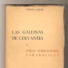 Libros de segunda mano: LAS GALLINAS DE CERVANTES Y OTRAS NARRACIONES PARABÓLICAS .- RAMÓN J. SENDER. Lote 27039155