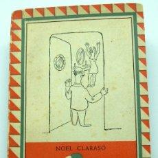 Libros de segunda mano: LA GRAN AVENTURA DE UN HOMBRE PEQUEÑO NOEL CLARASÓ AL MONIGOTE DE PAPEL 1947 1ª EDICIÓN. Lote 21671058