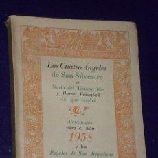 Libros de segunda mano: LOS CUATRO ANGELES DE SAN SILVESTRE O NORIA DEL TIEMPO IDO Y BUENA VOLUNTAD DEL QUE VENDRA.. Lote 26619231