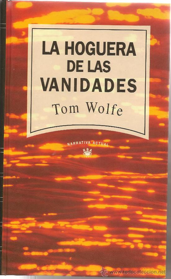 La Hoguera De Las Vanidades Tom Wolfe Libros De Segunda Mano Posteriores A