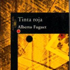 Libros de segunda mano: ALBERTO FUGUET. TINTA ROJA.MADRID. 1998.. Lote 27618655