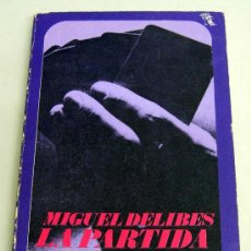 Libros de segunda mano: LA PARTIDA MIGUEL DELIBES EDITORIAL ALIANZA 1967. Lote 21960309