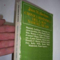 Libros de segunda mano: CRÓNICA HISTÓRICA DEL LAGO NAHUEL HUAPI JUAN MARTÍN BIEDMA EMECÉ 1987 RM39774. Lote 22043086