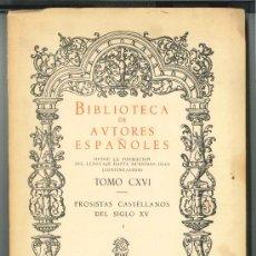 Libros de segunda mano: PROSISTAS CASTELLANOS DEL SIGLO XV. VOLUMEN I. BIBLIOTECA DE AUTORES ESPAÑOLES, TOMO 116. AÑO 1959. Lote 26835463