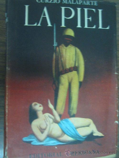 LA PIEL. MALAPARTE, CURZIO. 1952 (Libros de Segunda Mano (posteriores a 1936) - Literatura - Narrativa - Otros)