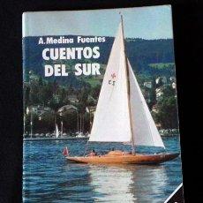 Libros de segunda mano: LIBRO -- CUENTOS DEL SUR -- A. MEDINA FUENTES - CUENTO RELATO RELATOS - ILUSTRADO. Lote 24652234