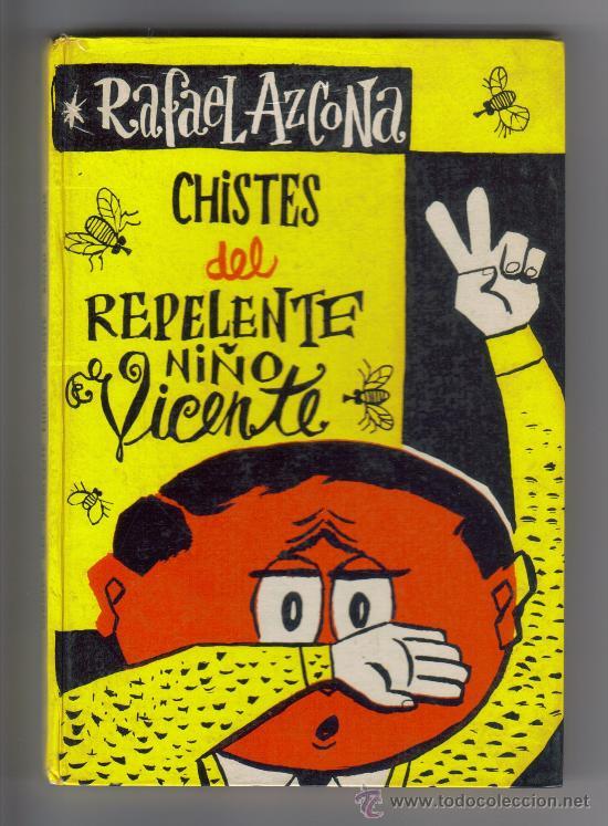 RAFAEL AZCONA.- CHISTES DEL REPELENTE NIÑO VICENTE. (Libros de Segunda Mano (posteriores a 1936) - Literatura - Narrativa - Otros)