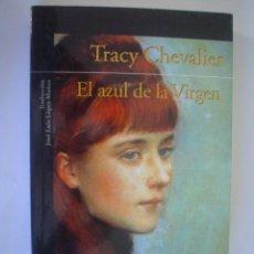 Libros de segunda mano: TRACY CHEVALIER: EL AZUL DE LA VIRGEN. Lote 25154739