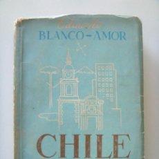 Libros de segunda mano: BLANCO AMOR EDUARDO: CHILE A LA VISTA. PRIMERA EDICIÓN. Lote 26431961