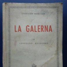 Libros de segunda mano: LA GALERNA - LEOPOLDO HUIDOBRO - COLECCION MARI - CAR - MAS ALLA - EDITORIAL AFRODISIO AGUADO - 1944. Lote 23380944