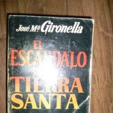 Libros de segunda mano: EL ESCANDALO EN TIERRA SANTA JOSE MA. GIRONELLA PLAZA &JANES. Lote 27344459