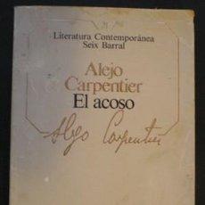 Libros de segunda mano: EL ACOSO - ALEJO CARPENTIER - SEIX BARRAL - 1985. Lote 23987195
