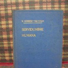 Libros de segunda mano: W. SOMERSET MAUGHAM - SERVIDUMBRE HUMANA - EDITORIAL LARA 1945. Lote 23913573