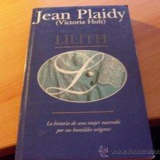 Libros de segunda mano: LILITH ( JEAN PLAIDY VICTORIA HOLT ) PRIMERA EDICION (LE1). Lote 24079101