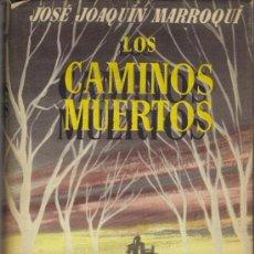 Libros de segunda mano: LOS CAMINOS MUERTOS. Lote 24094443