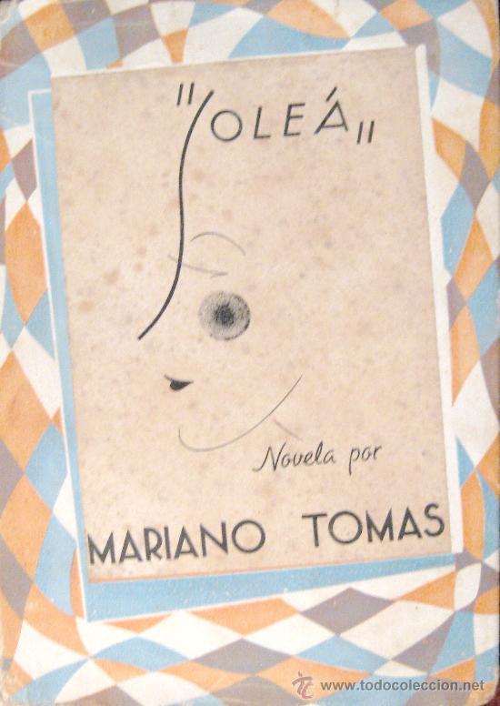 MARIANO TOMÁS. SOLEÁ. (Libros de Segunda Mano (posteriores a 1936) - Literatura - Narrativa - Otros)