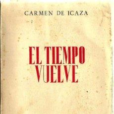 Libros de segunda mano - El tiempo vuelve / Carmen de Icaza - 1945 - 24273636