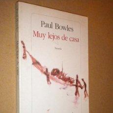 Libros de segunda mano: PAUL BOWLES / MUY LEJOS DE CASA / ILUSTRA MIQUEL BARCELO, 1992. Lote 24777478