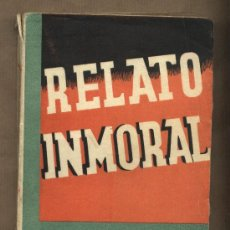 Libros de segunda mano: RELATO INMORAL. W. WENCESLAO FERNÁNDEZ FLÓREZ. LIBRERIA GENERAL 1942. ZARAGOZA.. Lote 24479589