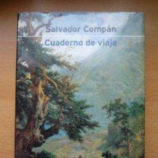 Libros de segunda mano: CUADERNOS DE VIAJE POR SALVADOR COMPÁN - FINALISTA PREMIO PLANETA 2000. Lote 24486651