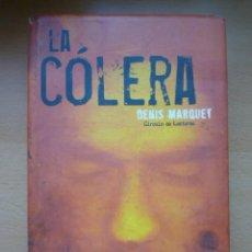 Libros de segunda mano: LA COLERA - DENIS MARQUET / CIRCULO DE LECTORES, 2002 AÑO. Lote 24486663