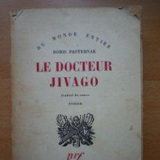 Libros de segunda mano: LE DOCTEUR JIVAGO, POR BORIS PASTERNAK1958EN FRANCES (VER FOTOS).. Lote 24486739