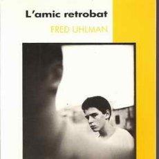 Libros de segunda mano: L'AMIC RETROBAT - FRED UHLMAN. Lote 24504060