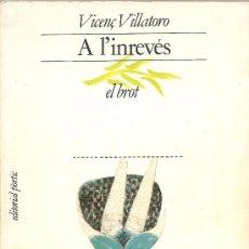 Libros de segunda mano: A L´INREVÉS DE VICENÇ VILLATORO (PÒRTIC). Lote 26098867