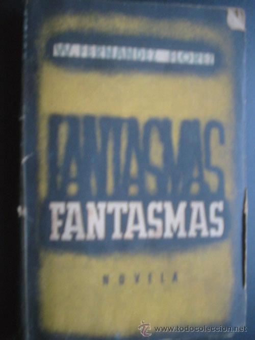 FANTASMAS. FERNÁNDEZ FLÓREZ, W. 1940 (Libros de Segunda Mano (posteriores a 1936) - Literatura - Narrativa - Otros)