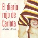 Libros de segunda mano: EL DIARIO ROJO DE CARLOTA / GEMMA LIENAS. EDICIONES DESTINO.. Lote 47299556