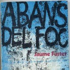 Libros de segunda mano: JAUME FUSTER : ABANS DEL FOC - 1ª EDICIÓ - CATALÀ. Lote 25925320