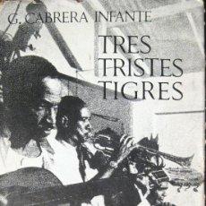 Libros de segunda mano: GUILLERMO CABRERA INFANTE. TRES TRISTES TIGRES. 1ª ED. 1967. Lote 26967674