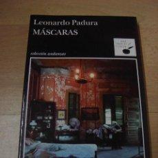 Libros de segunda mano: LEONARDO PADURA, MASCARAS, ED. TUSQUETS, 2009, Nº 690/3. Lote 25573311