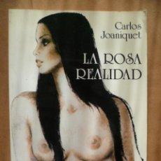 Libros de segunda mano: LA ROSA REALIDAD. POR CARLOS JOANIQUET.. Lote 25574364