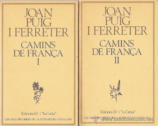 CAMINS DE FRANÇA DE JOAN PUIG FERRATER (2 VOLUMENES) (Libros de Segunda Mano (posteriores a 1936) - Literatura - Narrativa - Otros)