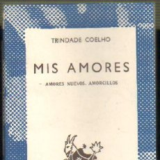 Libros de segunda mano: MIS AMORES. AMORES NUEVOS. AMORCILLOS (LAUS-238). Lote 25763248