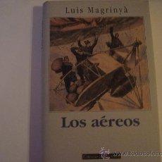 Libros de segunda mano: LOS AEREOS LUIS MAGRINYÁ CIRCULO DE LECTORES 1995. Lote 25894448