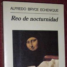 Libros de segunda mano: REO DE NOCTURNIDAD POR ALFREDO BRYCE ECHENIQUE DE ANAGRAMA EN BARCELONA 1997 PRIMERA EDICIÓN. Lote 25845606