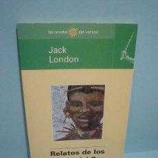 Libros de segunda mano: LIBRO. RELATOS DE LOS MARES DEL SUR. JACK LONDON. LAS NOVELAS DEL VERANO.. Lote 25911607